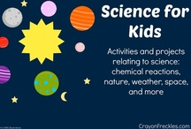 Science Activities for Kids / Activities and projects relating to science: chemical reactions, nature, weather, space, and more