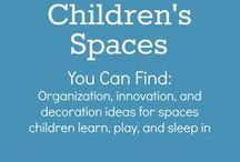Children's Spaces / Playrooms, Art Areas, and Homeschool Classrooms