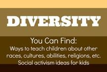 Diversity / Activities and ideas on ways to teach children about other races, cultures, abilities, religions, etc