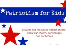 Patriotism for Kids / activities and resources to teach children about our country, our heritage, and our heroes