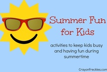 Summer Fun for Kids / activities to keep kids busy and having fun during the summertime