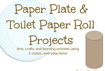 Paper Plate & Toilet Paper Roll Projects / Arts, crafts, and learning activities using 2 classic, everyday items: paper plates and toilet paper rolls.