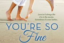YOU'RE SO FINE / This board is all about my upcoming contemporary romance, YOU'RE SO FINE!