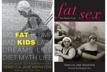 """Fat Books Series / """"Fat Kids: Truth and Consequences"""" and """"Fat Sex: The Naked Truth"""" by Rebecca Jane Weinstein. http://www.FatBooksSeries.com / by FAT BOOKS SERIES and other writing"""