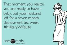 the Military life / by Brittney Horne
