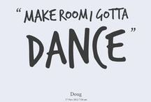 Dance like nobody's watching / by Madison Ellis