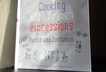 Cookbook / The French expressions are translated literally into English for the English-speaking reader can appreciate humor. To accompany all I also offer my illustrations and delicious recipes. Book is in two languages /en/fr