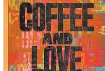 Coffee, Cafe, Cup of Joe... / by Tracy Byrd-Roubides