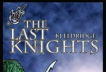 The Last Knights Novel / A dark #epic #fantasy Novel about war and well more war / by Christopher Gaynor