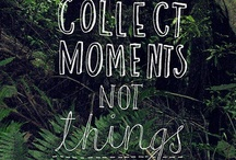 collect moments ,not things
