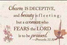 Proverbs 31 Woman / How to live a good life! / by Hillary Humberson | Author, Photographer, Gardener, Bible Study AND Food Junkie!