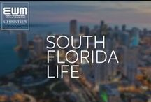 South Florida Life / We are pioneers of our land. We curate for you the best places to enjoy the South Florida life like we South Floridians do it. / by EWM Realty International