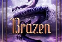 BRAZEN / The third book in the GILDED series.