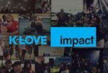 IMPACT / by K-LOVE Radio