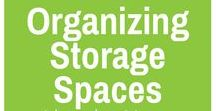 Organizing Storage Spaces / Ideas for organizing all of your storage spaces including Attics, Basements and Storage Spaces
