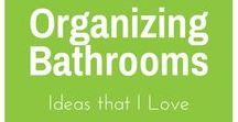 Organizing - Bathrooms / Great ideas for organizing bathrooms