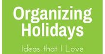 Organizing - Holidays / Tips for organizing for holidays