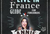 How To Live In France: a guide for foreigners / Advice, Inspiration, Insights, resources and more for people interested in taking a career break or family sabbatical to move to France for a year or two. OR MORE?