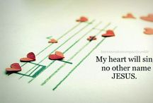 My heart will sing no other name, JESUS. / by Stephanie