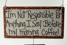 Coffee...gotta latte it! / Coffee! / by Beth Alvis