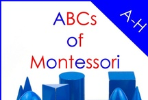 ABCs Of... / The ABCs of Montessori and other Preschool related programs or issues. / by Montessori Print Shop