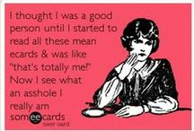 Ecards:) / by Lacey Arzt