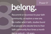 Belong / All but five of the 263 centenarians we interviewed belonged to some faith-based community.  Denomination doesn't seem to matter. Research shows that attending faith-based services four times per month will add 4-14 years of life expectancy.