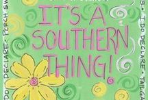 Southern Y'all! / I'm from the South and proud of it, only true Southerners can understand the pride in this and understand its history / by Kathy Marshall