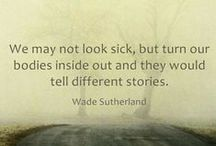 Life with Chronic Illnesses / Dedicated to those who are living with an invisible struggle. / by Living Surrendered