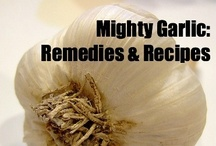 Mighty Garlic: Remedies & Recipes
