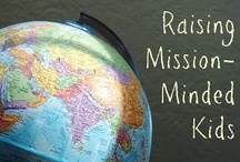 Mission-Minded Family / Tips, Projects, Websites and Ideas that encourage charity, service, evangelism, missions and cultural awareness for kids and families