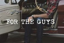 FOR THE GUYS