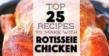 Rotisserie Chicken Ideas