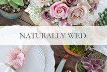 Naturally Wed / Ideas and Products to make your Wedding Day perfect.