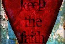 keep the Faith / faith is believing... / by Patti Brown