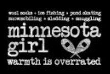 Minnesota Girl /  Minnesota,,,,,,,,born and raised..... / by Patti Brown
