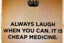 Laughter is the Best Medicine / by Lisa Walker