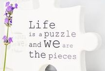 life is a Puzzle. / jigsaw puzzles, words and pictures / by Patti Brown