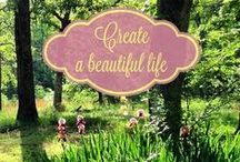 Creating a Beautiful Life / Living life intentionally and with beauty