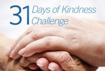 31 Days of Kindness / We challenge you, for the next 31 days, to perform one act of kindness each day. No matter how small the deed may be, together, we can make a difference in the lives of many. Let's help brighten someone's day. To view a list of all good deeds, visit helpingpeople.org/blog.