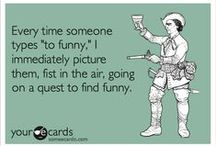 Humour / because we all need to laugh.