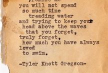 The written word / Quotes to learn and then live by... / by Kelsey Taylor