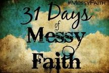 #MessyFaith / A place where struggles are real & faith meets the Father.