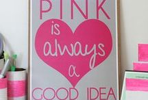 PINK is always a good idea! / by ✿ Carmel Mendoza ✿