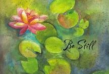 Be Still....†¸.•♥•.¸ / by Susan Moore