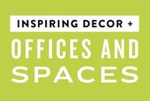 Inspiring Decor + Offices + Spaces