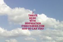 ithrivehere with Daily Inspiration / ithrivehere with Daily Inspiration is just that.... Inspiration that helps you thrive in life! Post and share what helps you #thrive on a daily basis here on this board! I love my contributors! They are my BFF's!!! =) Join me in helping others THRIVE! Ana- ithrivehere.com   / by Ana Fairchild~My Symphony Of Life