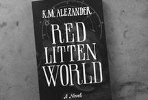 Red Litten World / Images that inspired the narrative of my Lovecraftian inspired urban fantasy book: RED LITTEN WORLD. Arriving on eBook and paperback Tuesday, October 6th, 2015. Stay up to date by following my blog: http://blog.kmalexander.com