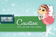 Cavities: You Know the Drill / by The Tooth Fairy