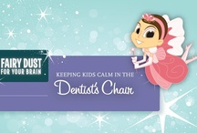 Keeping Kids Calm at the Dentist / by The Tooth Fairy